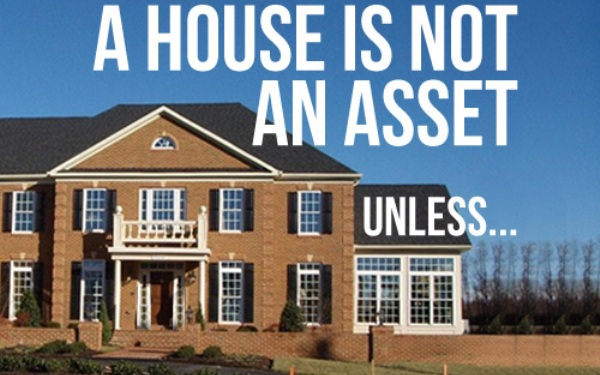 your-house-is-not-an-asset-unless